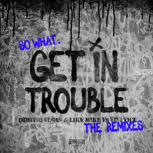 Get In Trouble (So What) (The Remixes)
