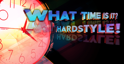 What time is it? HARDSTYLE!
